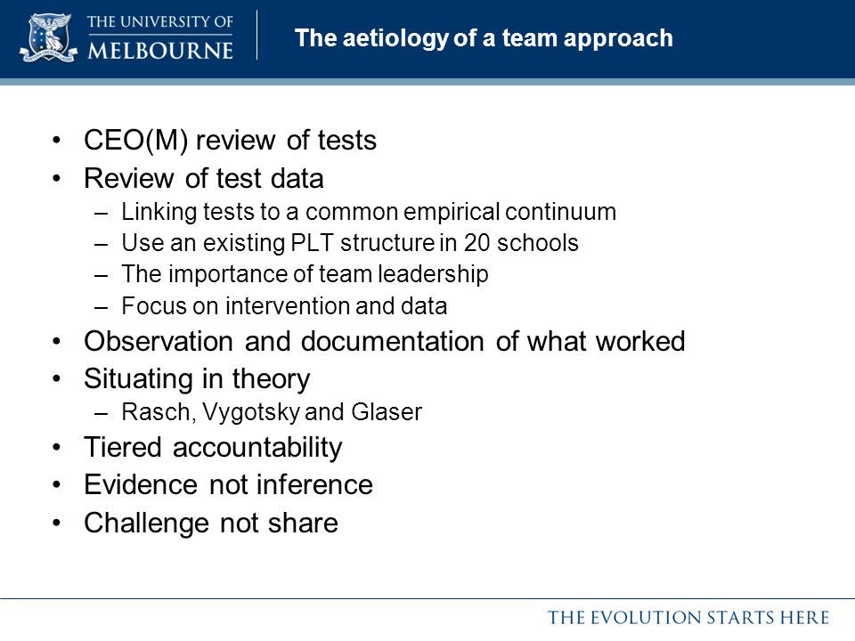 The aetiology of a team approach CEO(M) review of tests Review of test data –Linking tests to a common empirical continuum –Use an existing PLT struct