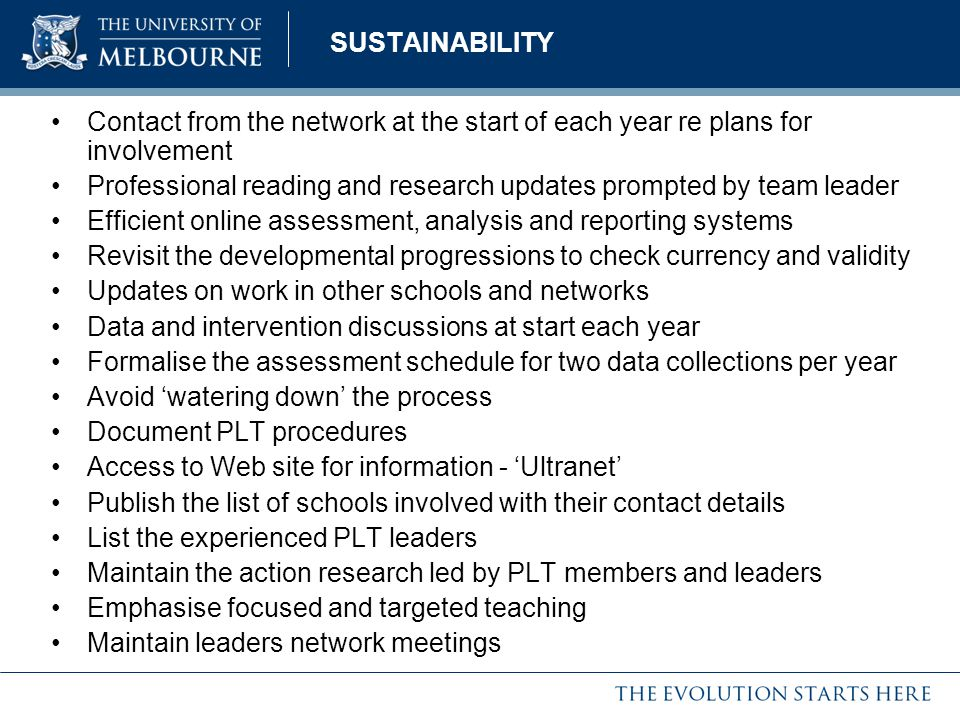 SUSTAINABILITY Contact from the network at the start of each year re plans for involvement Professional reading and research updates prompted by team