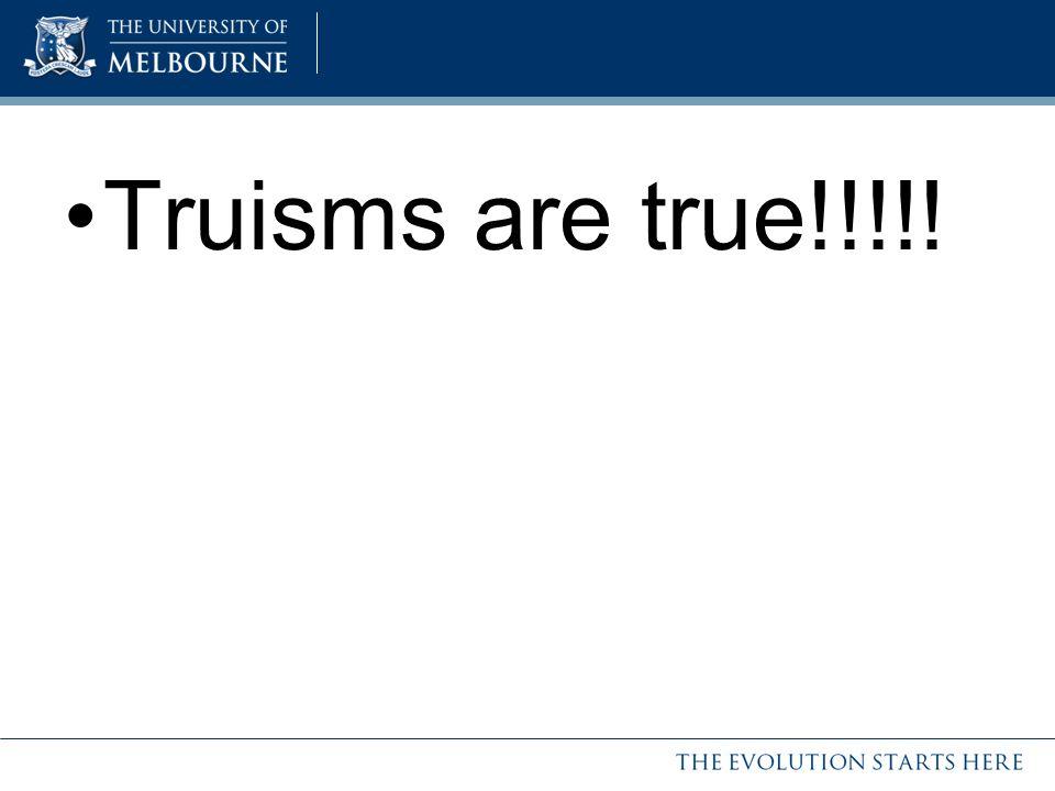 Truisms are true!!!!!