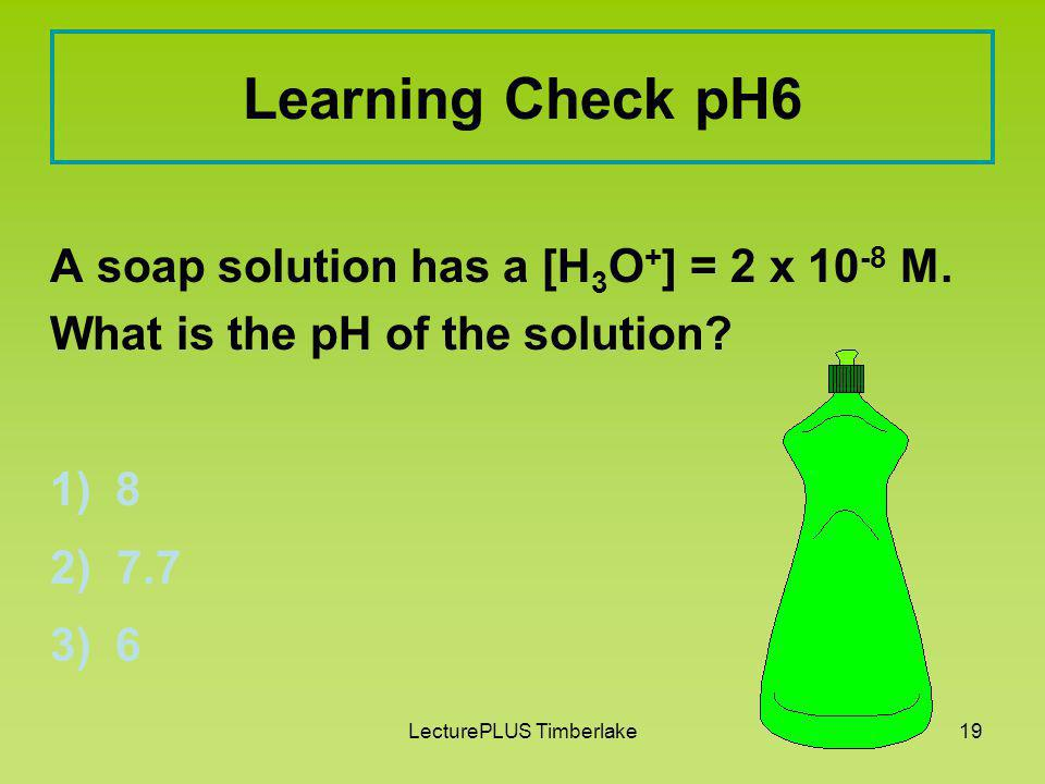18 pH on the Calculator [H 3 O + ] is 4.5 x 10 -6 M pH = -log(4.5 x10 -6 ) = 5.35