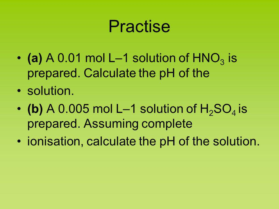 Calculating pH from pOH The concentration of [OH–] in a cleaning product was found to be 10 –3 mol L–1.