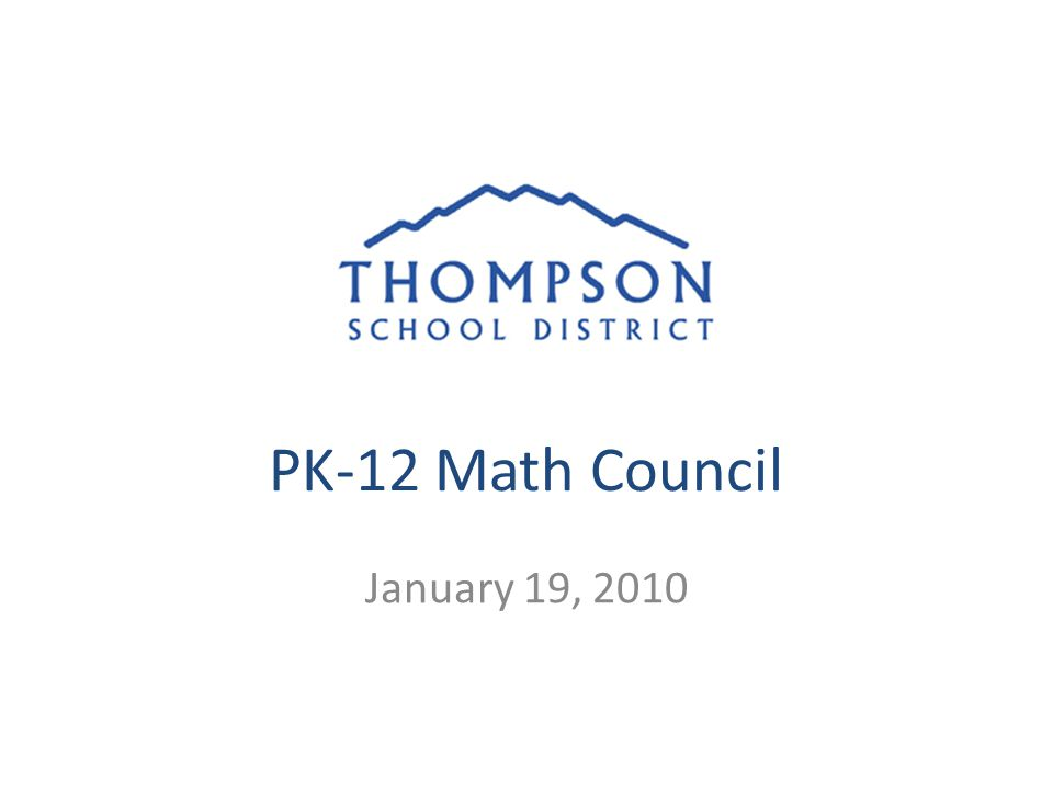 PK-12 Math Council January 19, 2010