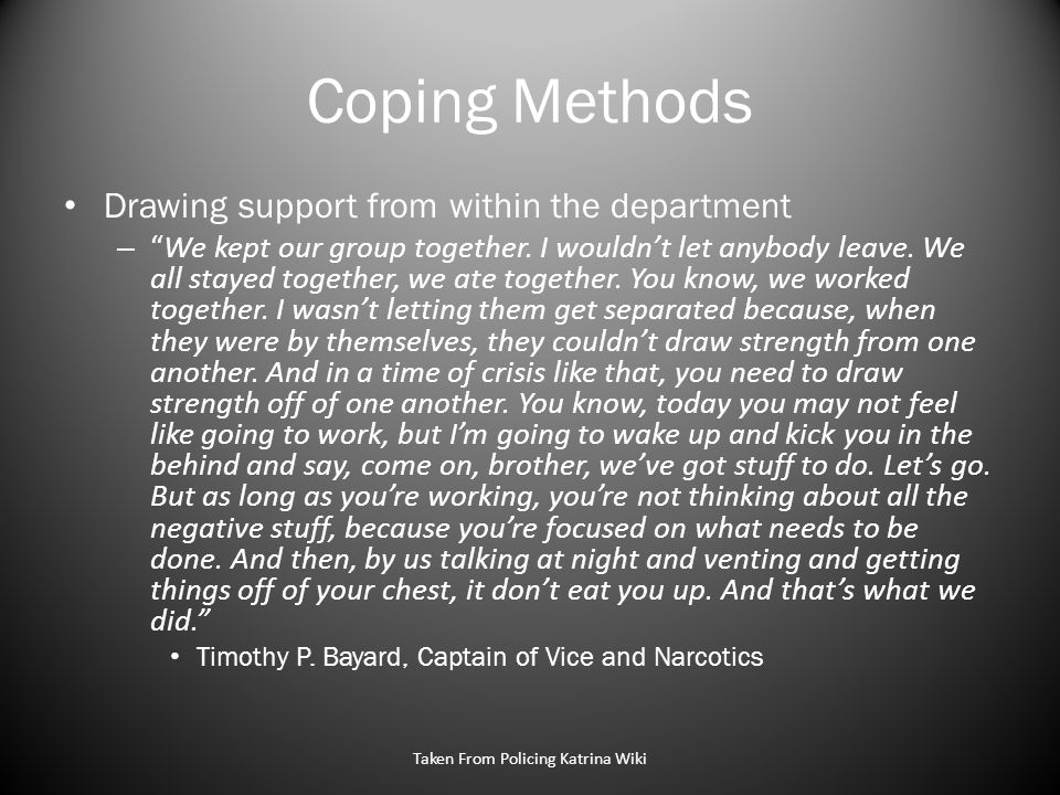 Coping Methods Drawing support from within the department – We kept our group together.