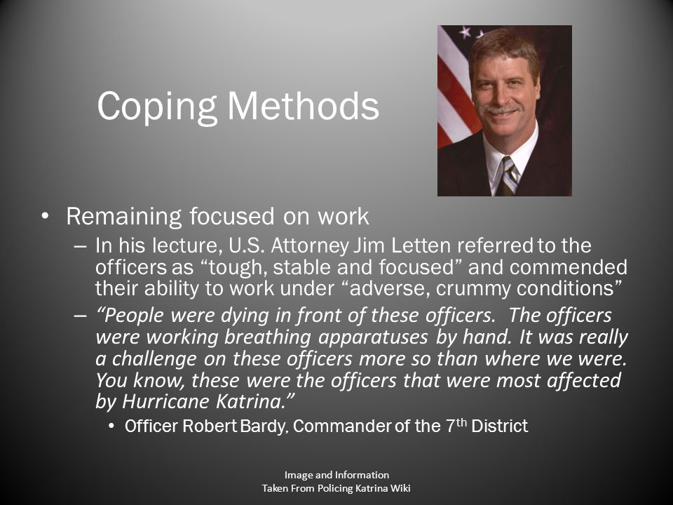 Coping Methods Remaining focused on work – In his lecture, U.S.