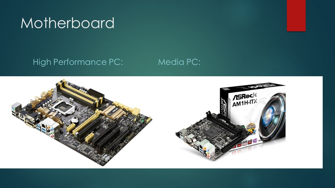 Motherboard High Performance PC:Media PC:
