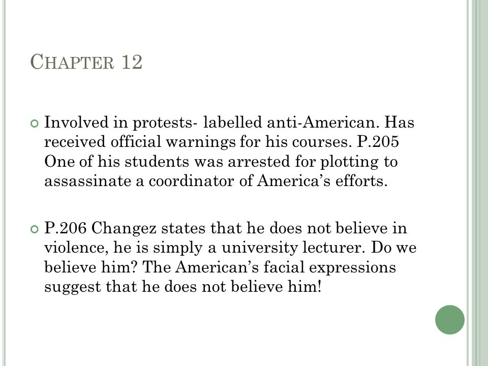 C HAPTER 12 Involved in protests- labelled anti-American.