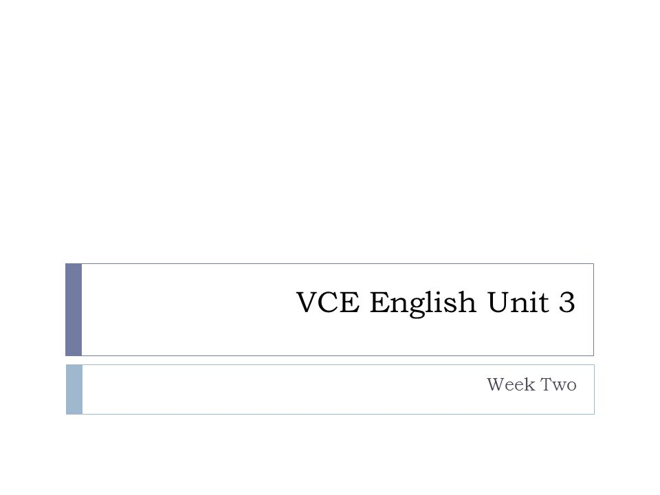 VCE English Unit 3 Week Two