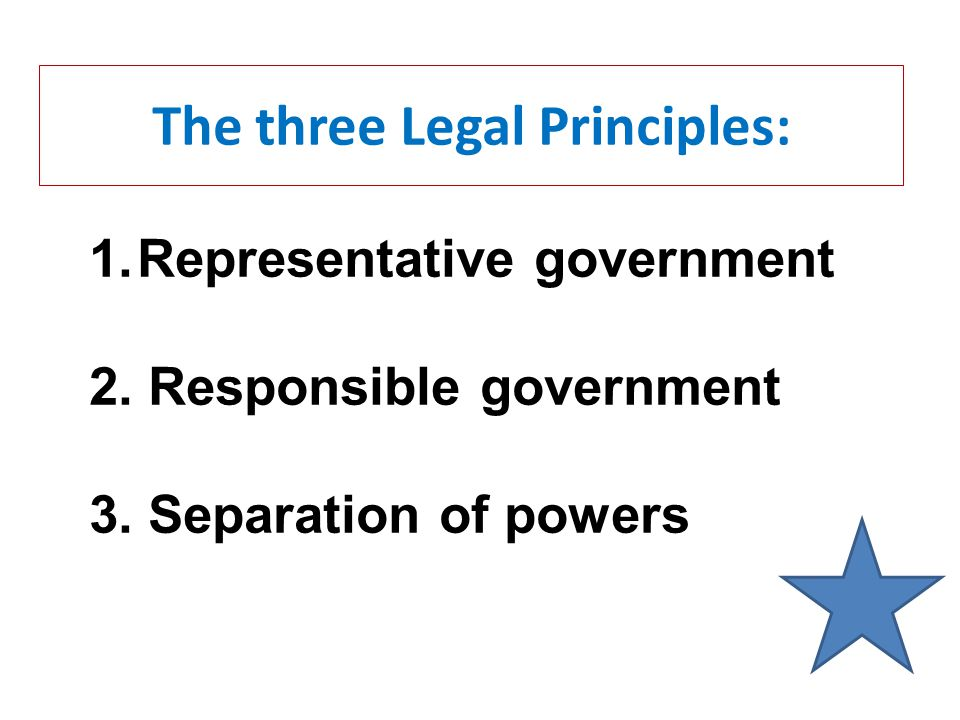1.Representative government 2. Responsible government 3.