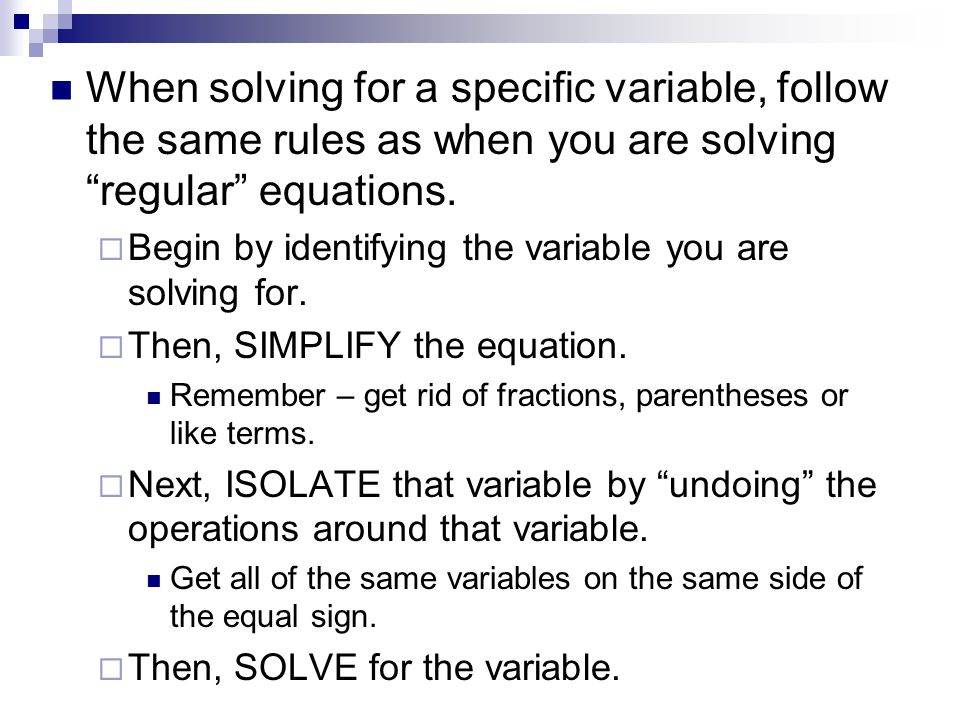 Like this…… 1.Solve for d: 2. Solve for n: Mark the variable you are solving for.