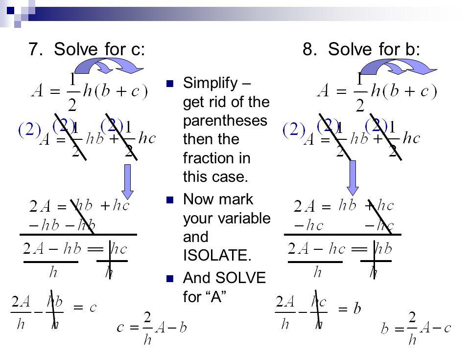 9. Solve for h: 10. Solve for L: