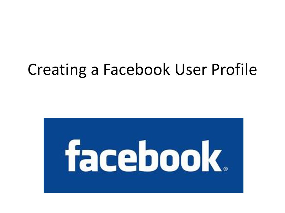 Creating a Facebook User Profile
