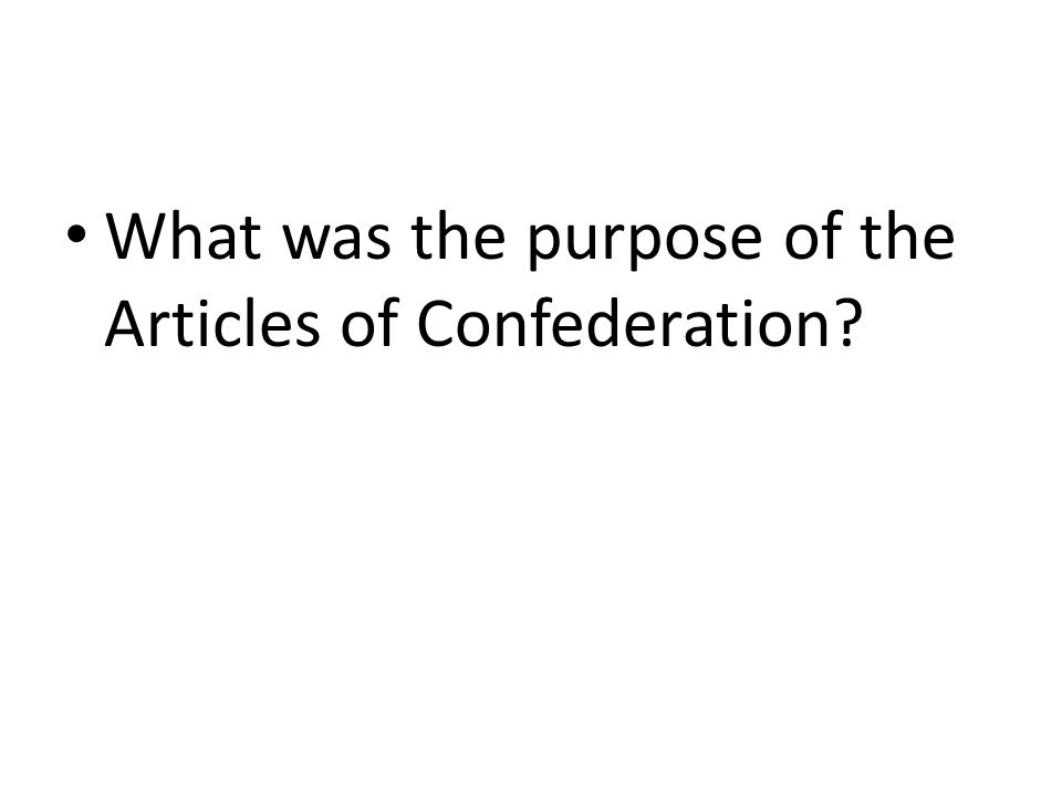 What was the purpose of the Articles of Confederation?