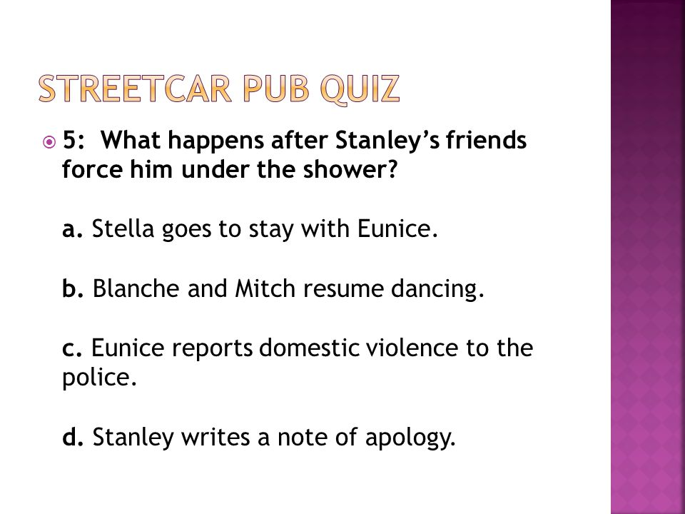  5: What happens after Stanley's friends force him under the shower.
