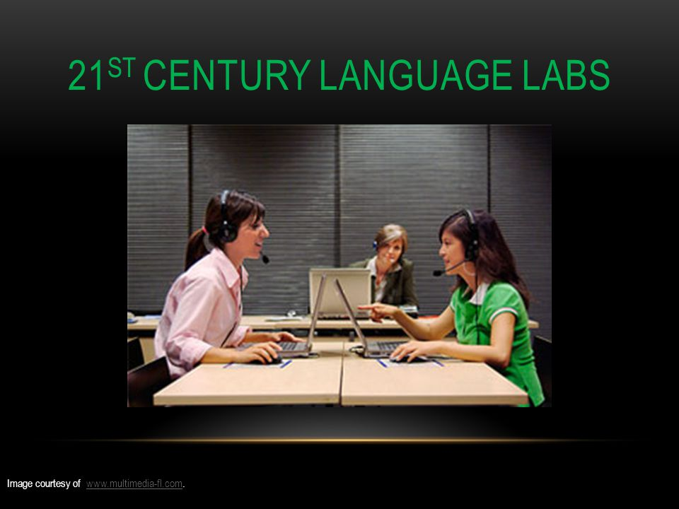 LANGUAGE LABS Digital Dedicated Space Required Needs dedicated computer lab Costly to buy Laborious Installation Computer- based software Virtual Use Regular Classroom Space Use existing computer lab or mobile cart Low-cost to no-cost Little to No Installation Requirements Software works in web browser