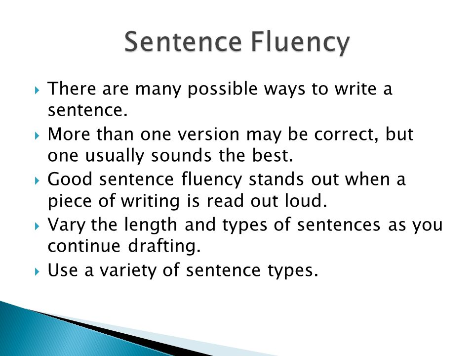  There are many possible ways to write a sentence.  More than one version may be correct, but one usually sounds the best.  Good sentence fluency s