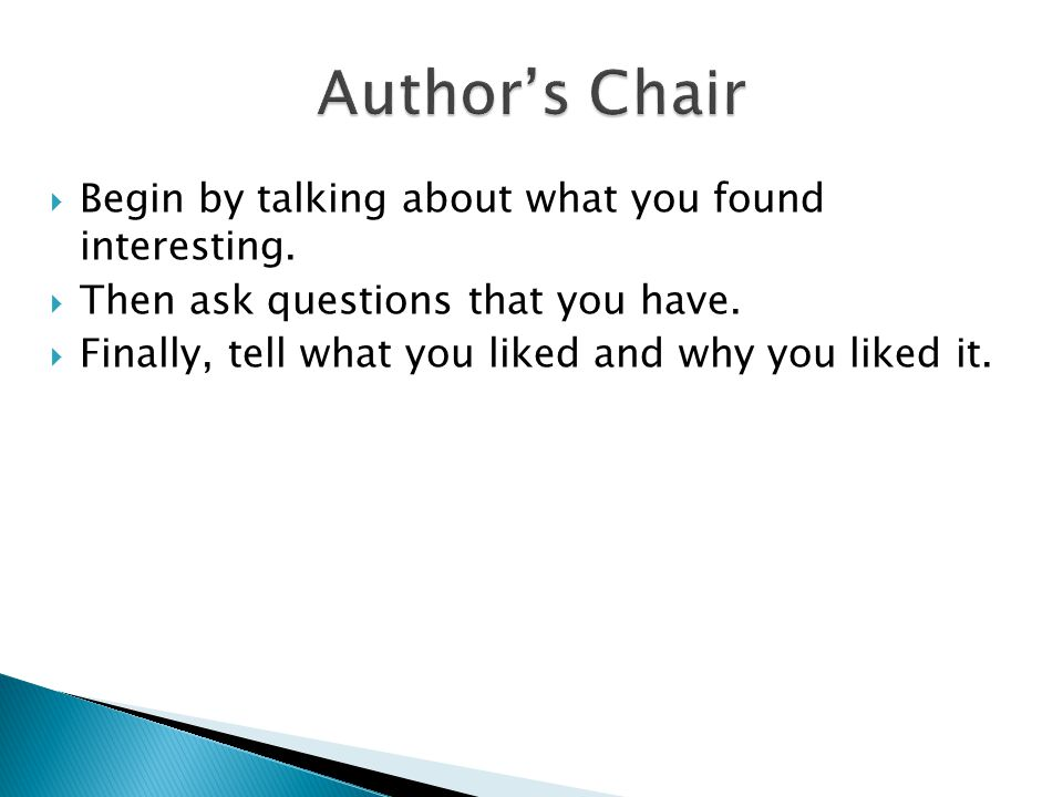  Begin by talking about what you found interesting.  Then ask questions that you have.  Finally, tell what you liked and why you liked it.