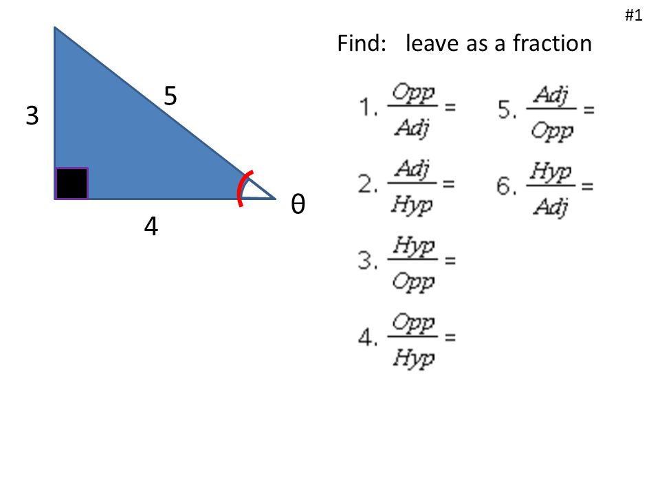4 3 5 θ Find: leave as a fraction #2