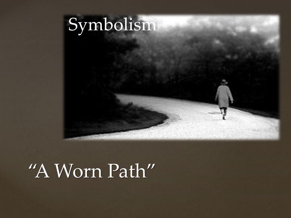 A Worn Path Symbolism