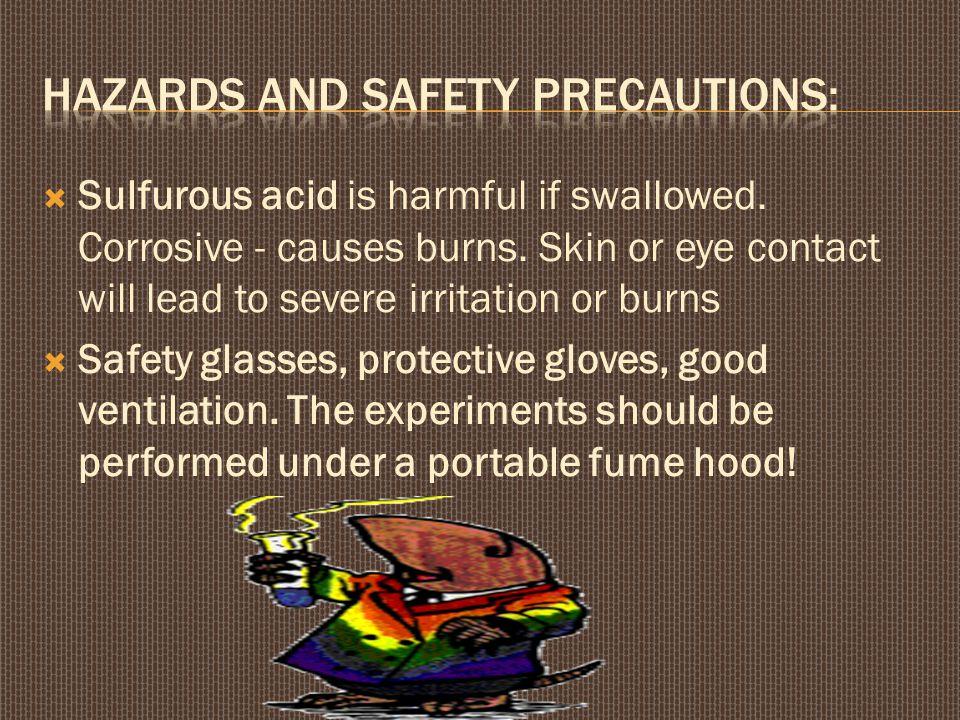  Sulfurous acid is harmful if swallowed.Corrosive - causes burns.