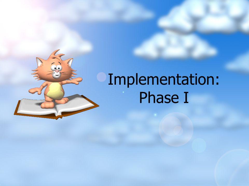 Implementation: Phase I