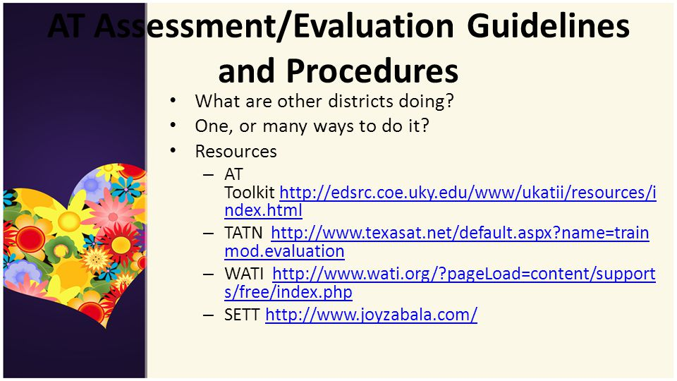 AT Assessment/Evaluation Guidelines and Procedures What are other districts doing.