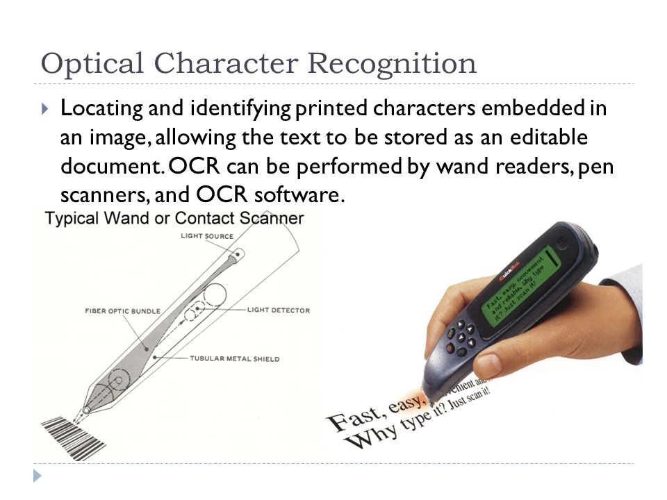 Optical Character Recognition  Locating and identifying printed characters embedded in an image, allowing the text to be stored as an editable document.