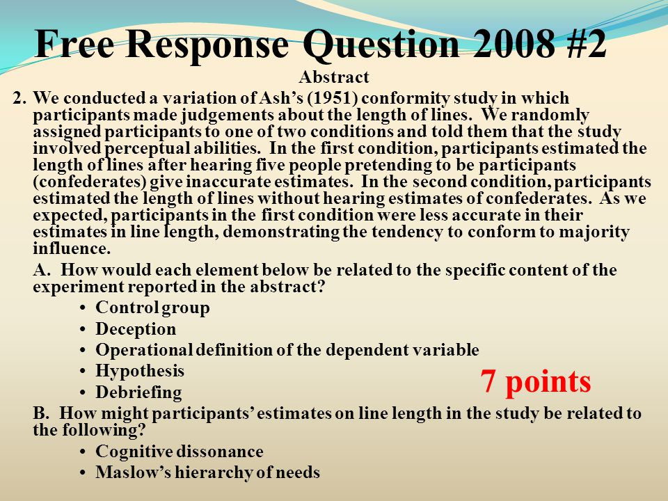 Free Response Question 2008 #2 Abstract 2.We conducted a variation of Ash's (1951) conformity study in which participants made judgements about the le