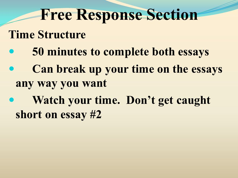 Free Response Section Style of the Questions One essay tends to be unit based One essay tends to go across units Questions tend to be relatively specific Application questions with listing of terms
