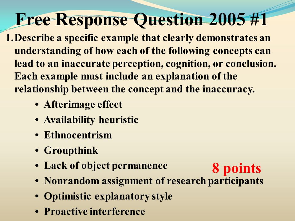 Free Response Question 2005 #1 1.Describe a specific example that clearly demonstrates an understanding of how each of the following concepts can lead