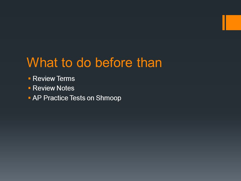 What to do before than  Review Terms  Review Notes  AP Practice Tests on Shmoop