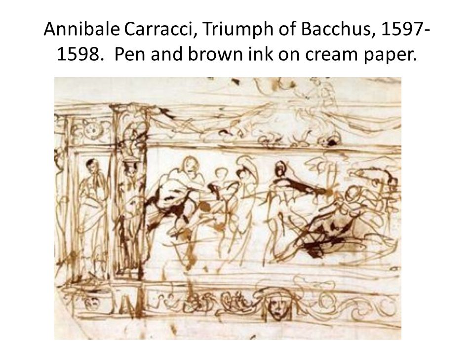 Annibale Carracci, Triumph of Bacchus, Pen and brown ink on cream paper.