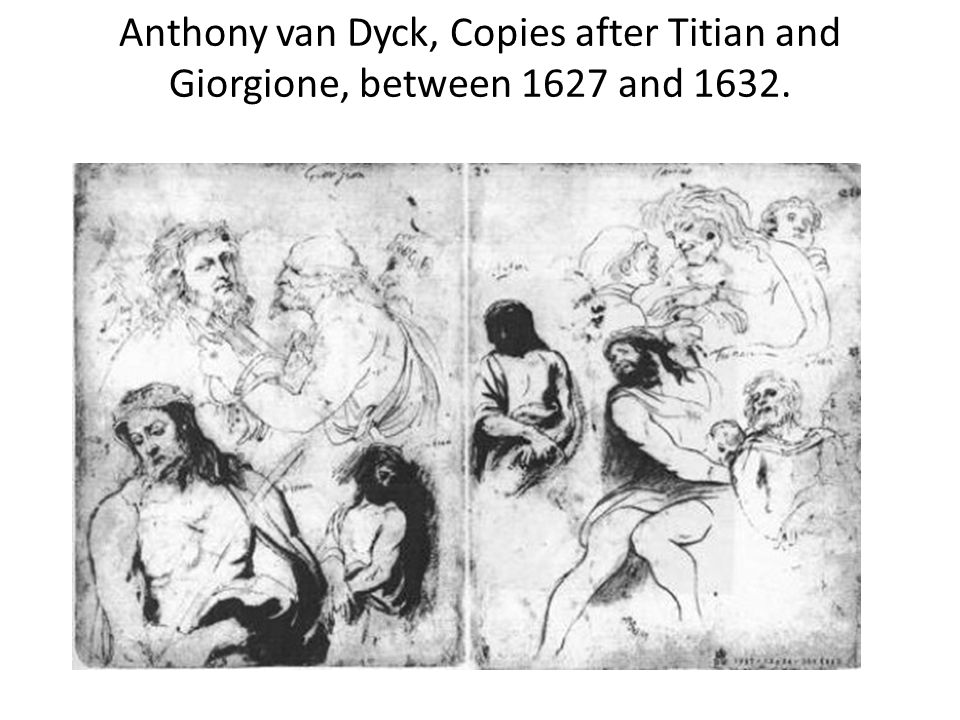 Anthony van Dyck, Copies after Titian and Giorgione, between 1627 and 1632.