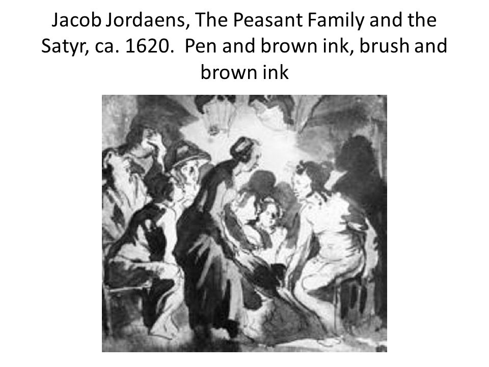 Jacob Jordaens, The Peasant Family and the Satyr, ca Pen and brown ink, brush and brown ink