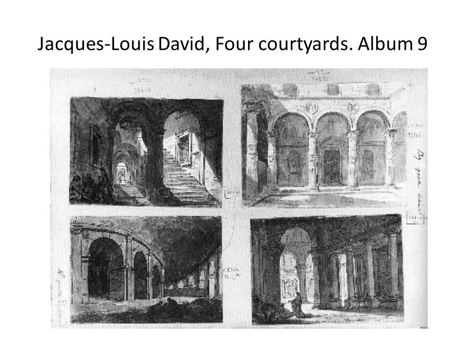 Jacques-Louis David, Four courtyards. Album 9