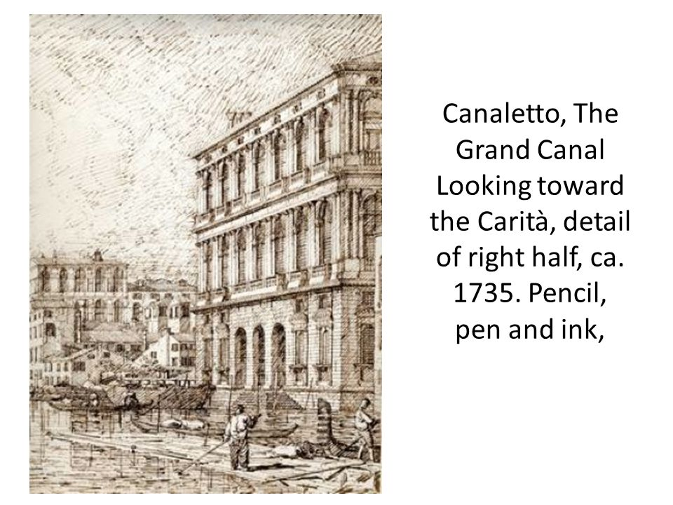 Canaletto, The Grand Canal Looking toward the Carità, detail of right half, ca.