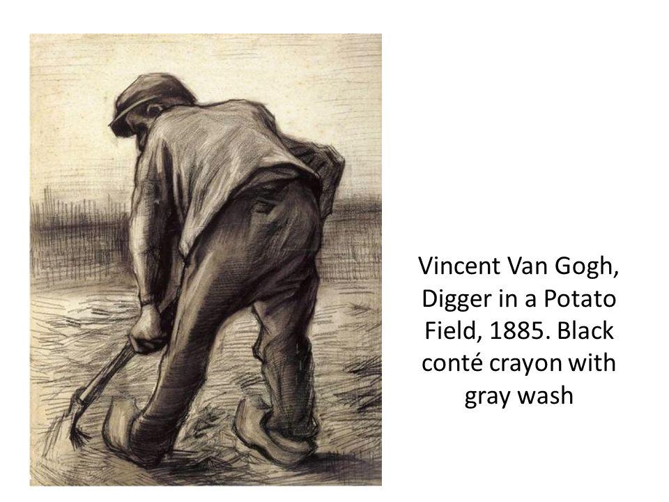 Vincent Van Gogh, Digger in a Potato Field, 1885. Black conté crayon with gray wash