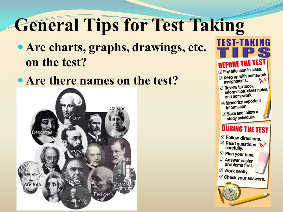 General Tips for Test Taking Are charts, graphs, drawings, etc.
