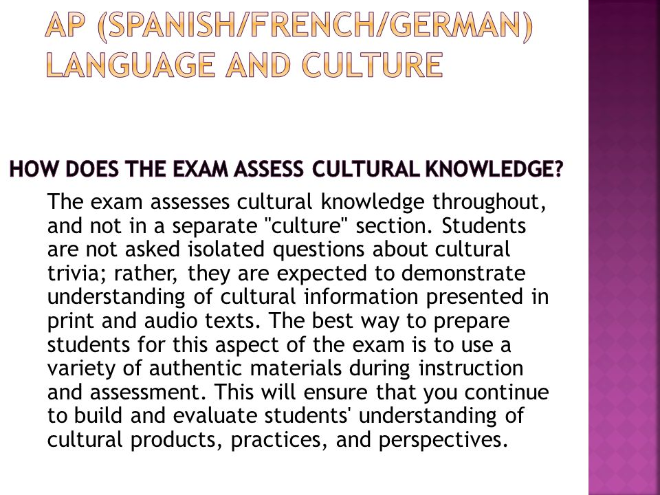 The exam assesses cultural knowledge throughout, and not in a separate culture section.