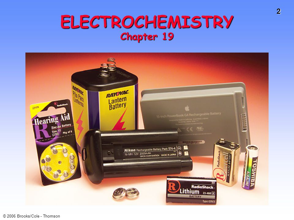 43 © 2006 Brooks/Cole - Thomson Lead Storage Battery Secondary batterySecondary battery Uses redox reactions that can be reversed.Uses redox reactions that can be reversed.