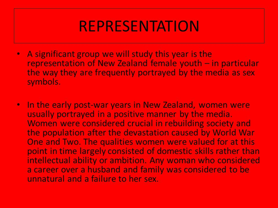 A significant group we will study this year is the representation of New Zealand female youth – in particular the way they are frequently portrayed by the media as sex symbols.