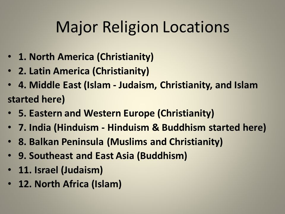 Major Religion Locations 1. North America (Christianity) 2.