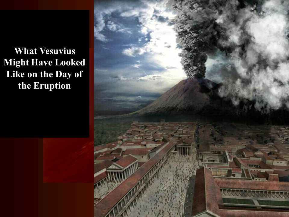 What Vesuvius Might Have Looked Like on the Day of the Eruption