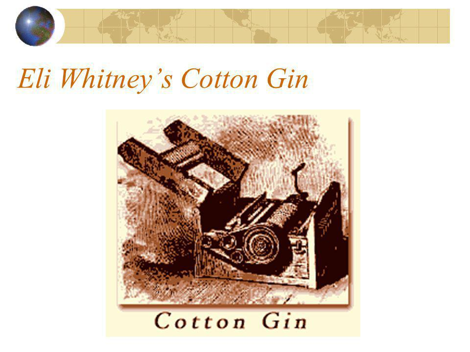 Progress in Agriculture: Historical Events Eli Whitney Invented the cotton gin in 1793. Turned cotton into an usable product by removing cottonseed fr
