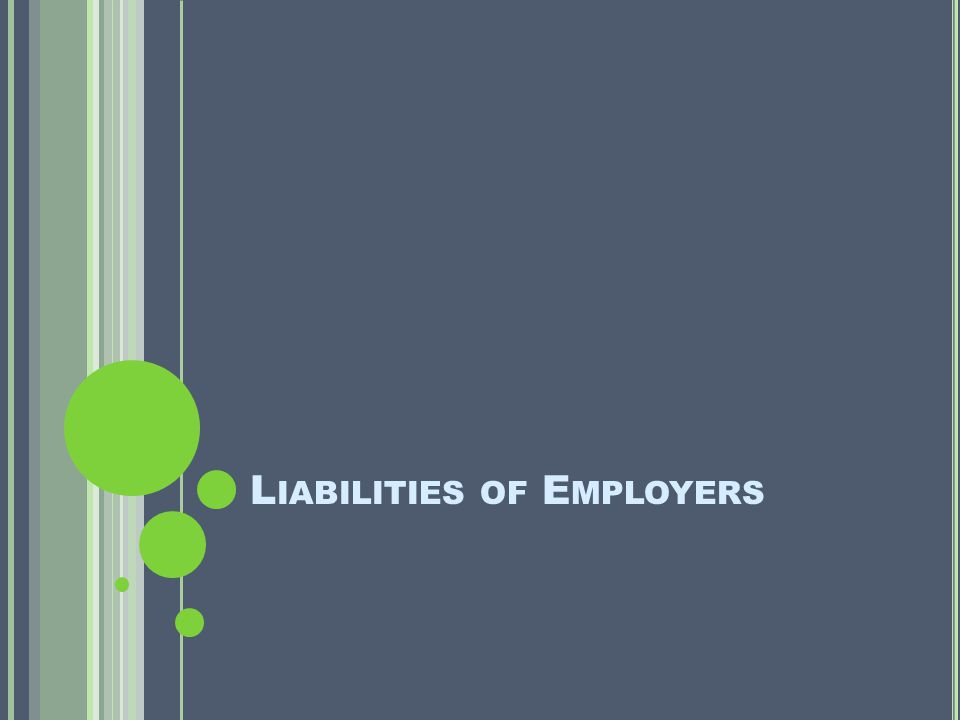 L IABILITIES OF E MPLOYERS