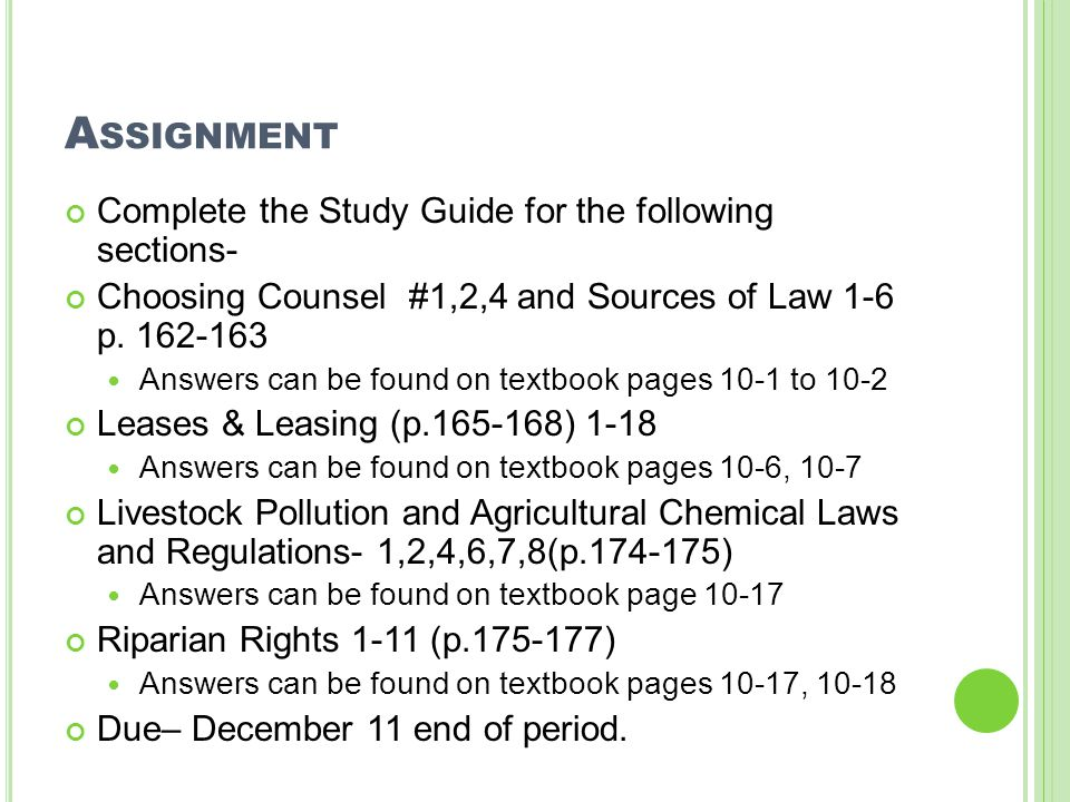 A SSIGNMENT Complete the Study Guide for the following sections- Choosing Counsel #1,2,4 and Sources of Law 1-6 p. 162-163 Answers can be found on tex