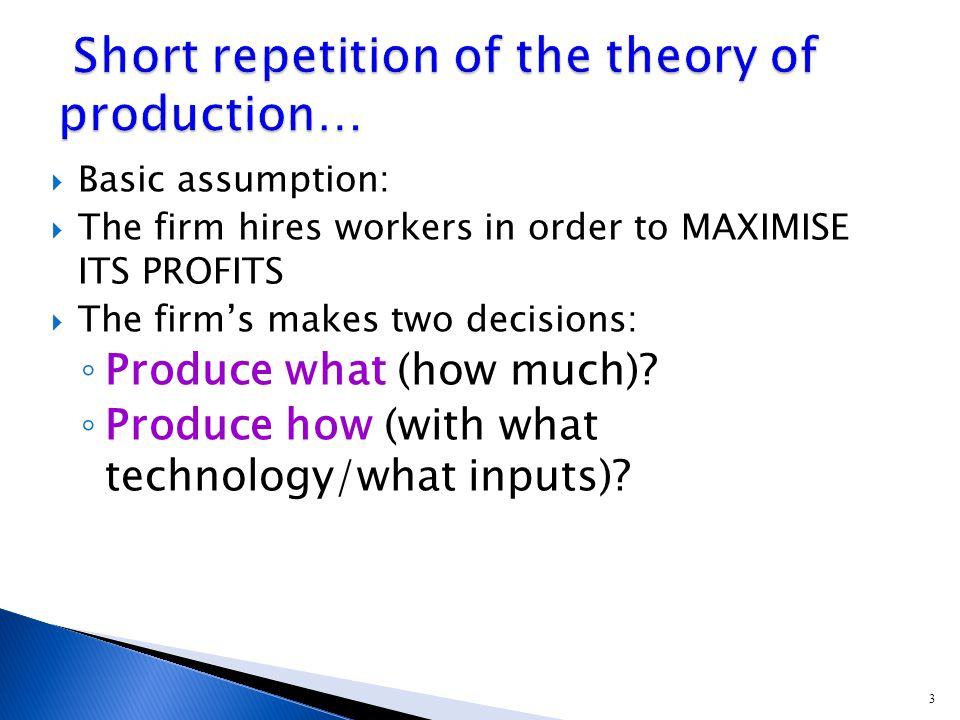 14  Perfect competition:  The marginal cost of increasing E by one unit is w  The marginal revenue of increasing E by one unit is p MP E  The firm increases employment up to where w = p MP E (1)  How many are hired depends on ◦ the marginal productivity of labour ◦ the wage ◦ the price of the product.