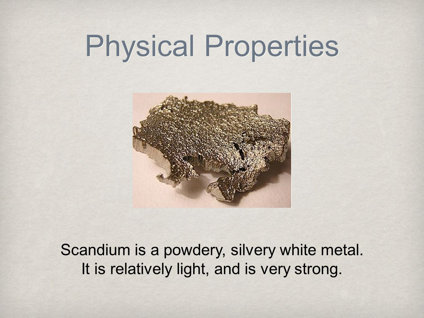 Uses Scandium is used in military aircrafts and space shuttle parts.