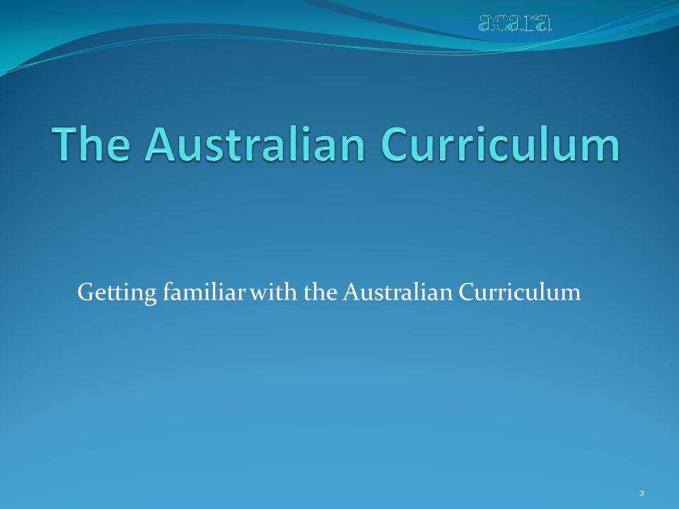 Getting familiar with the Australian Curriculum 2