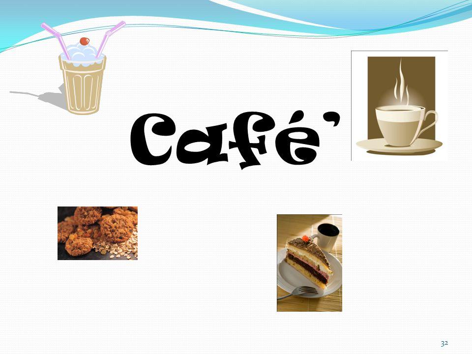 Café' 32