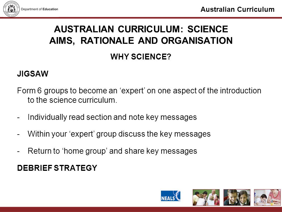 Australian Curriculum AUSTRALIAN CURRICULUM: SCIENCE AIMS, RATIONALE AND ORGANISATION WHY SCIENCE.